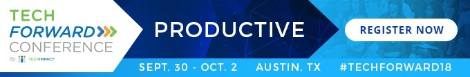 Tech Forward Conference Productive Sept. 30 - Oct. 2, Austin, TX, #TechForward18, Register Now