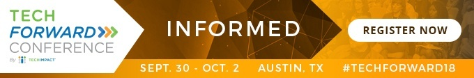 Tech Forward Conference, Informed, Sept. 30 - Oct. 2, Austin, TX, #TechForward18, Register Now